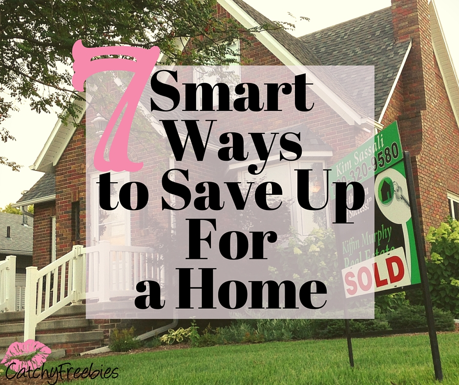 7 smart ways to save for a home catchyfreebies for Ways to save for a house