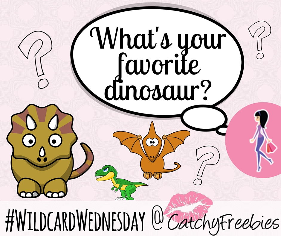 wildcardwednesday giveaway what's your favorite dinosaur dinos triceratops t-rex pterodactyl catchyfreebies free samples facebook