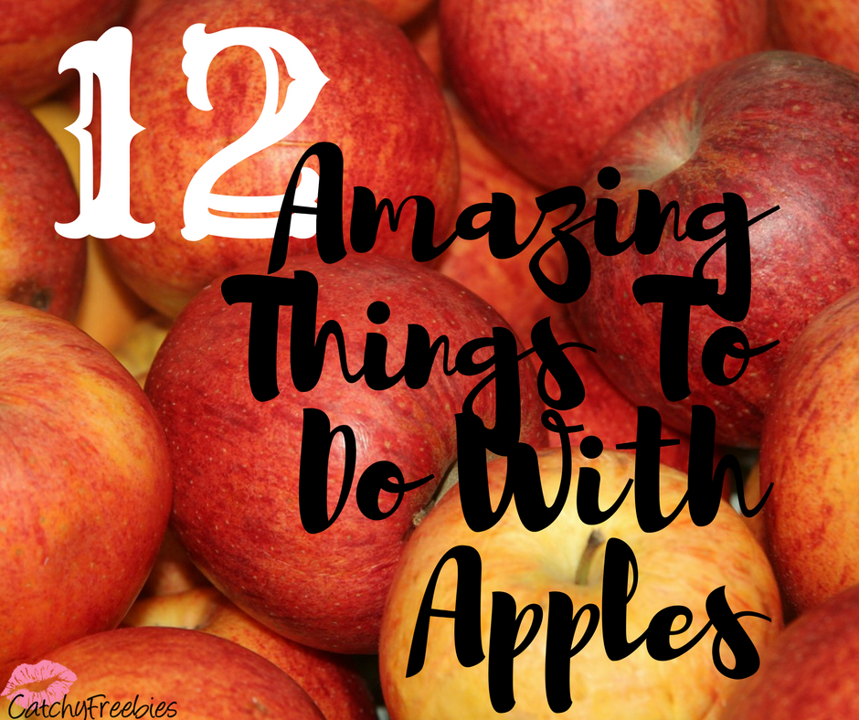 12 Amazing Things To Do With Apples -CatchyFreebies