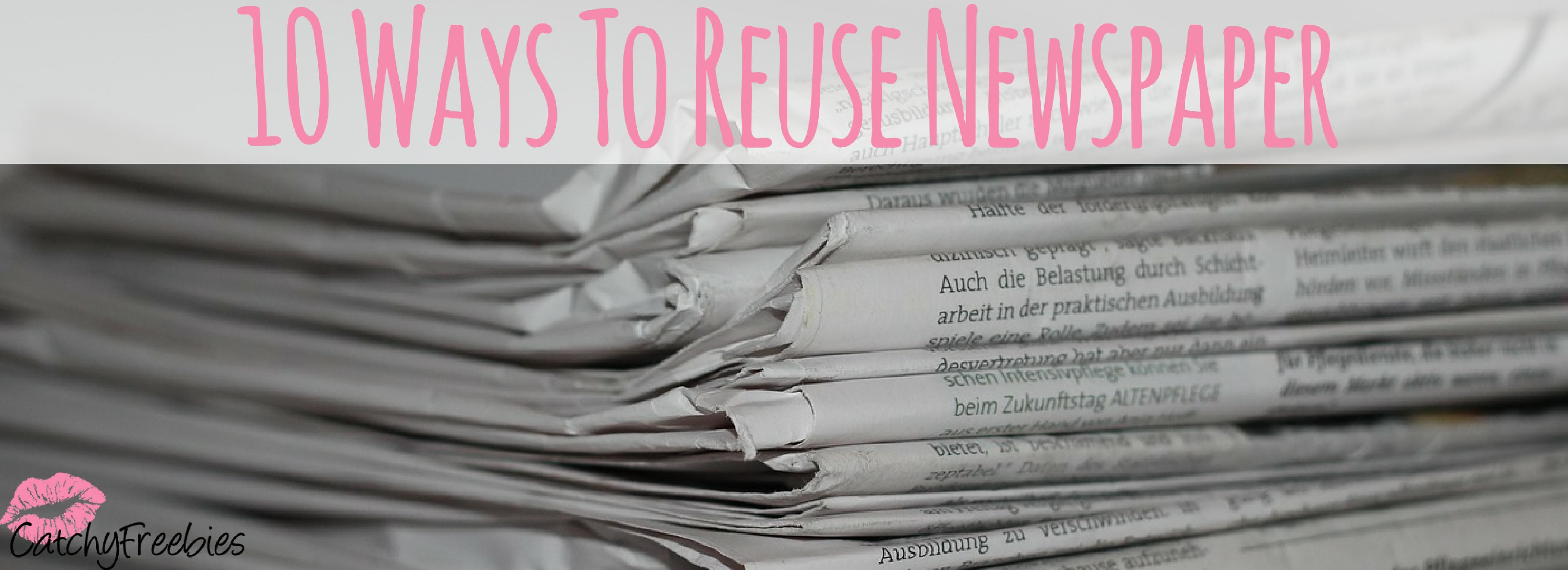 10 Ways To Reuse Newspaper