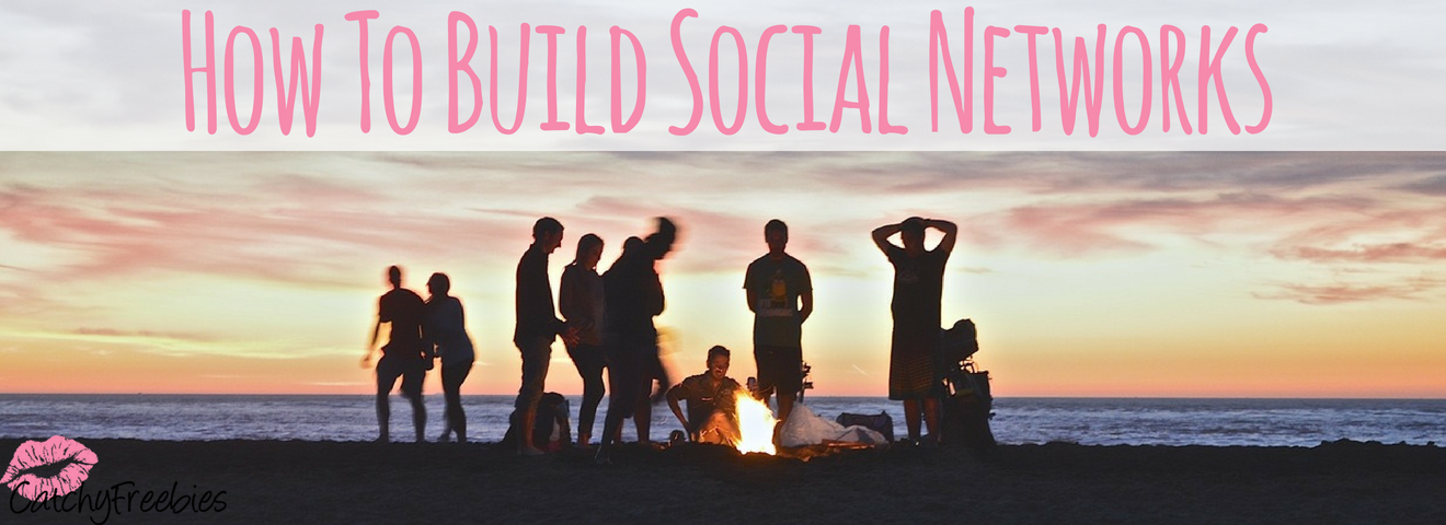 How To Build Social Networks