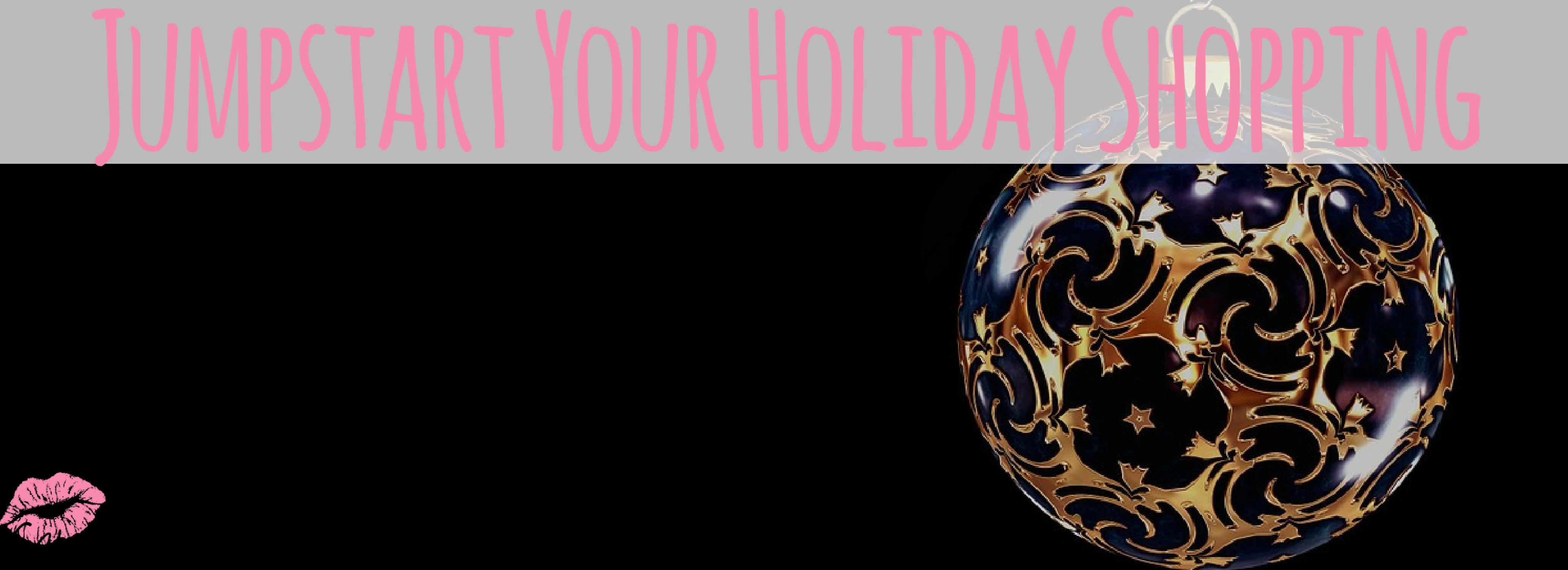 Jumpstart Your Holiday Shopping