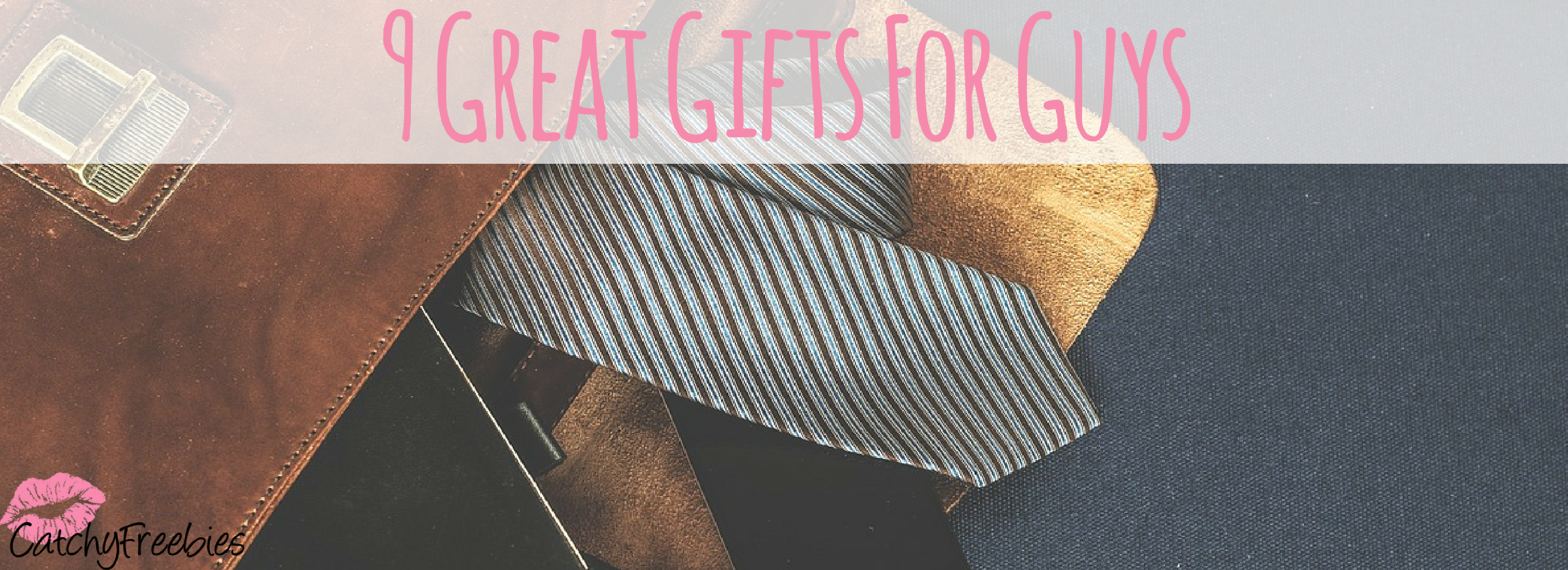 9 Great Gifts For Guys