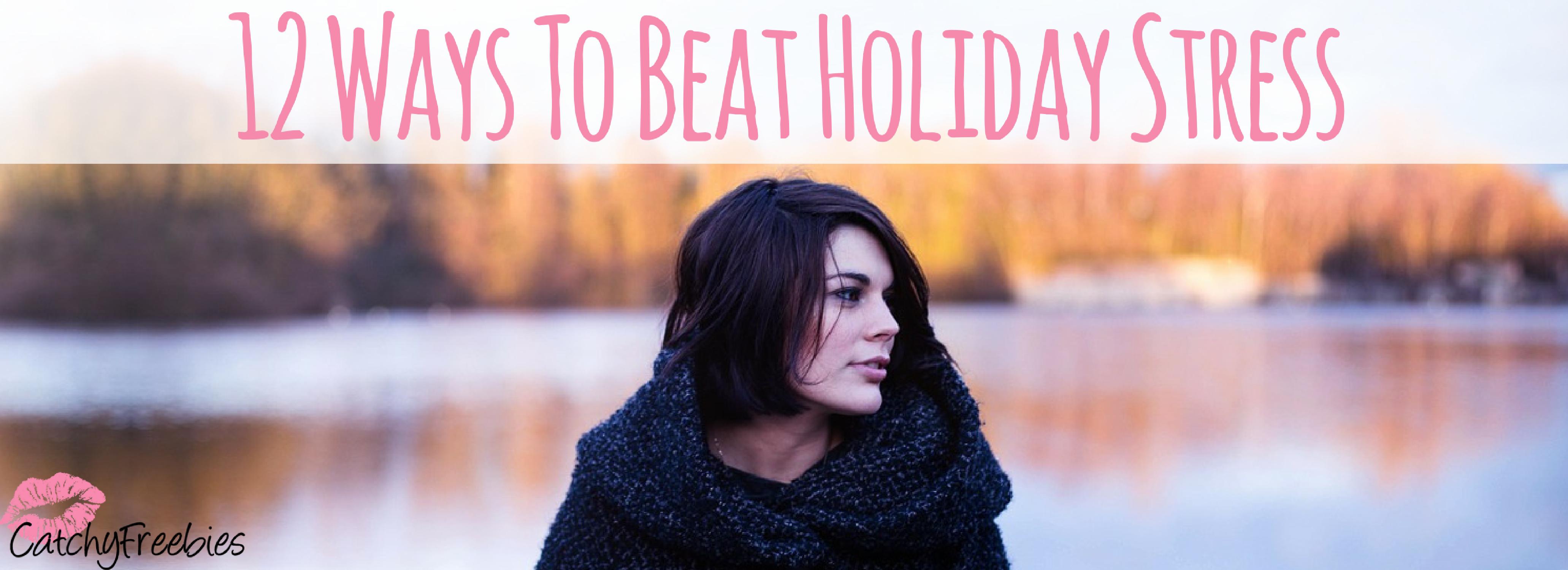 12 Ways To Beat Holiday Stress