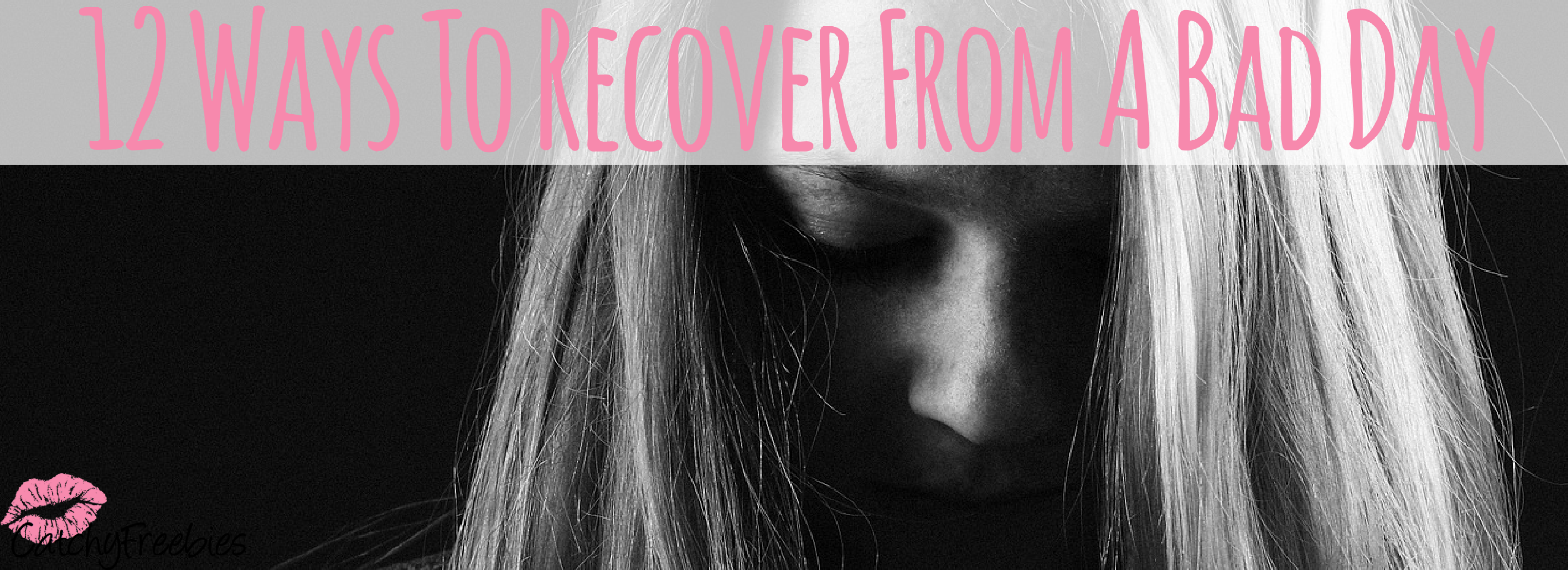 12 Ways To Recover From A Bad Day