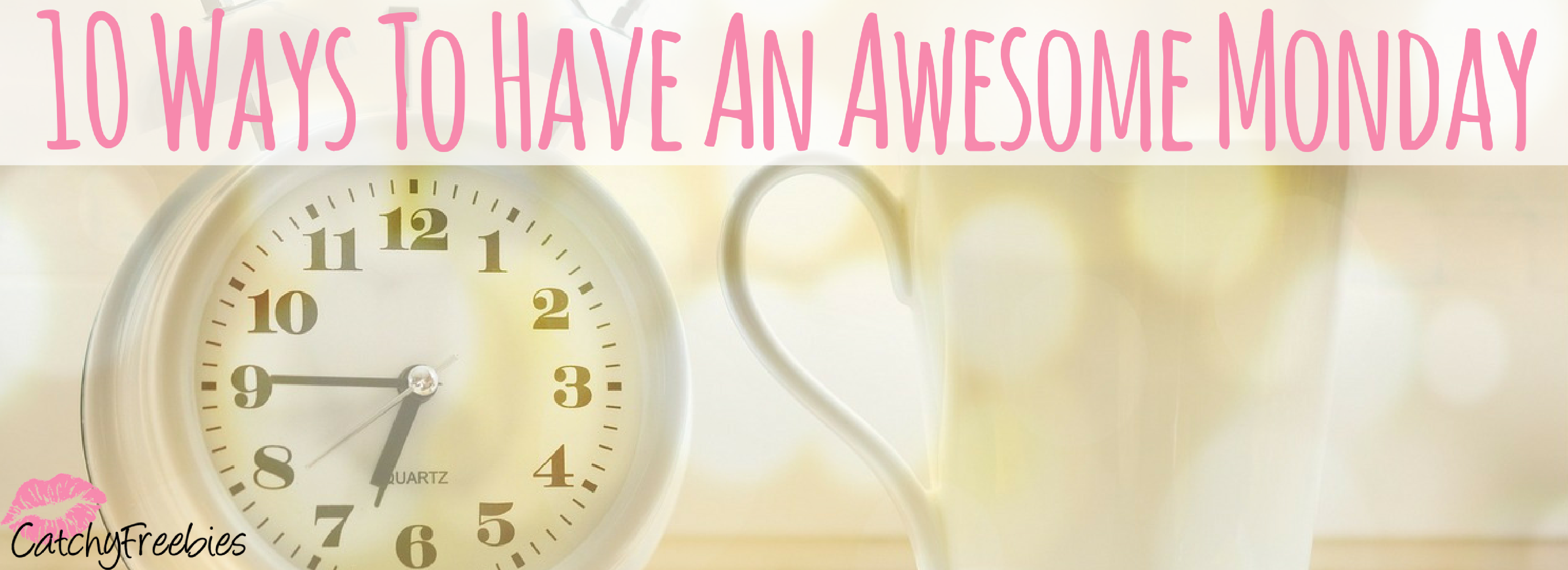 10 Ways To Have An Awesome Monday