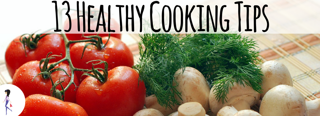 13 Healthy Cooking Tips