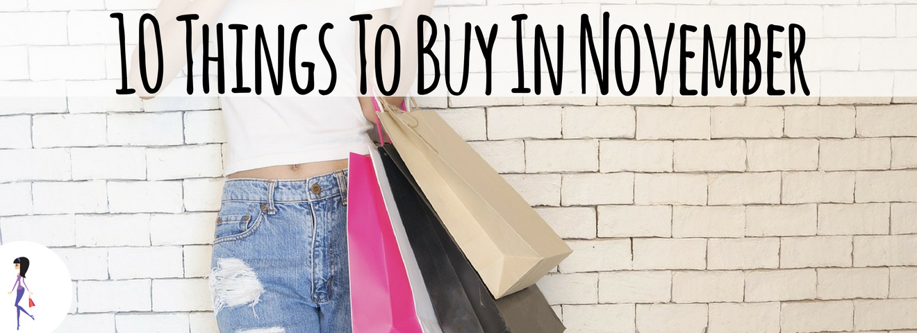 10 Things To Buy In November