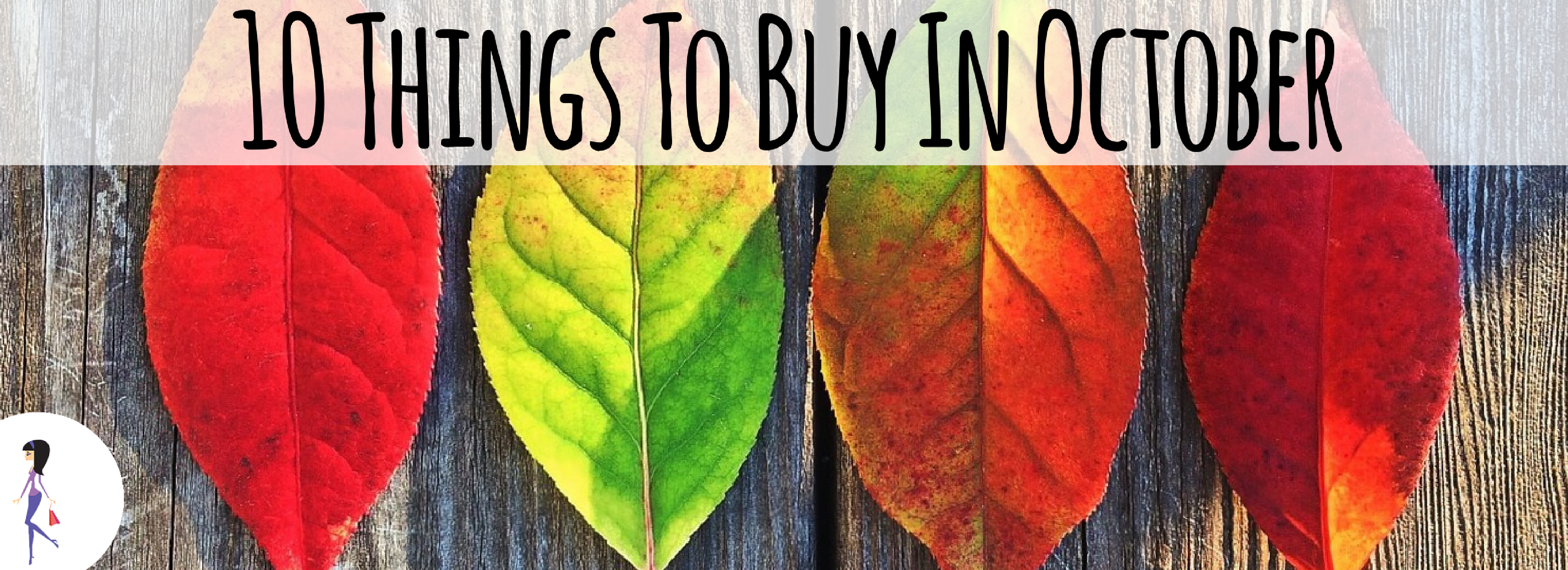 10 Things To Buy In October