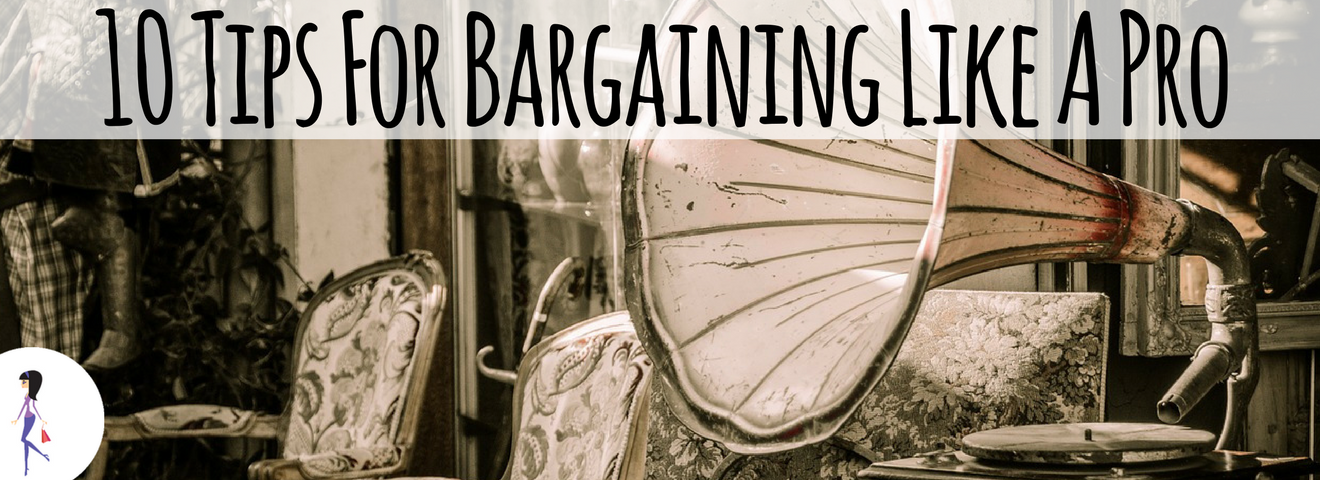10 Tips For Bargaining Like A Pro