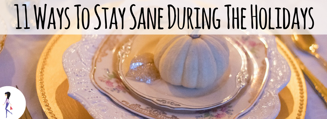 11 Ways To Stay Sane During The Holidays