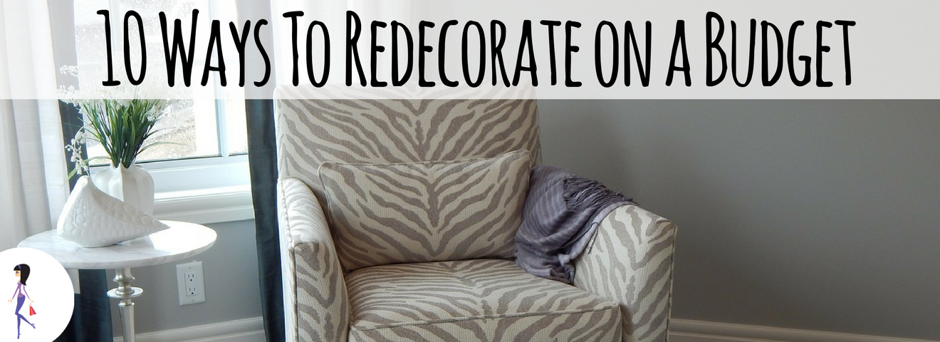 10 Ways to Redecorate on a Budget