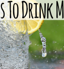 11 Reasons To Drink More Water