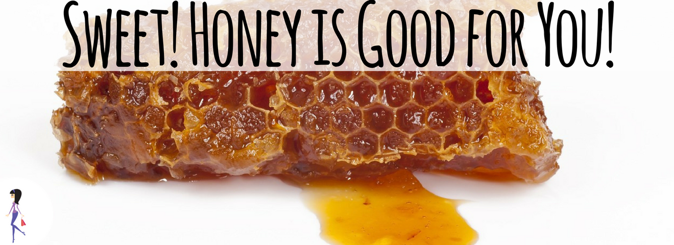 Sweet! Honey is Good For You!