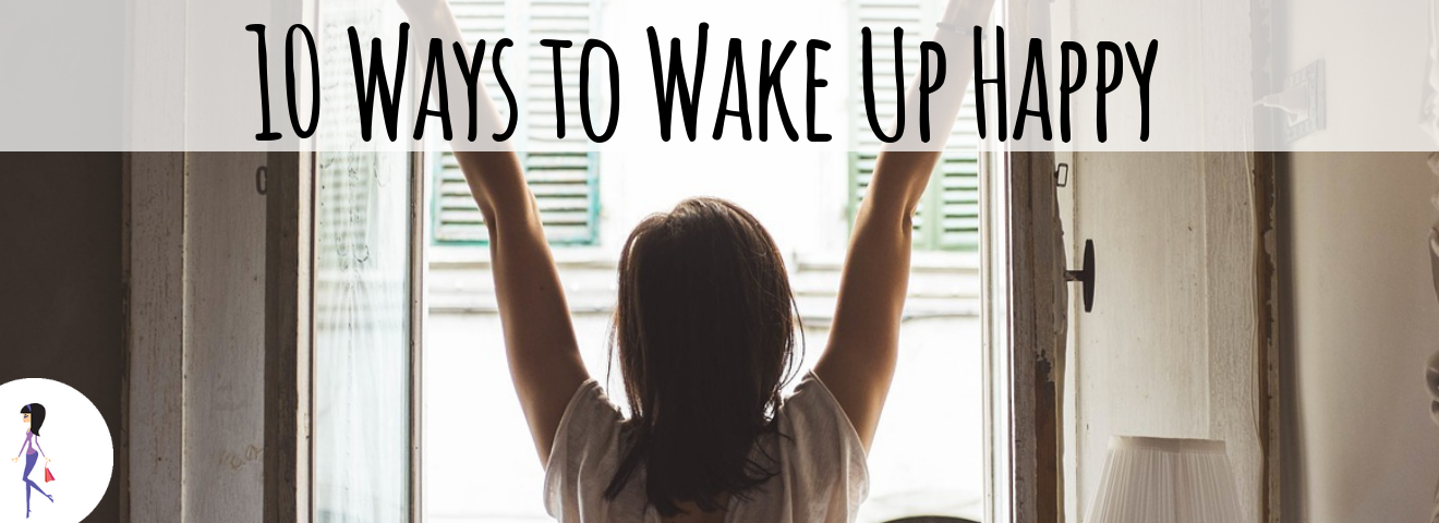 10 Ways to Wake Up Happy