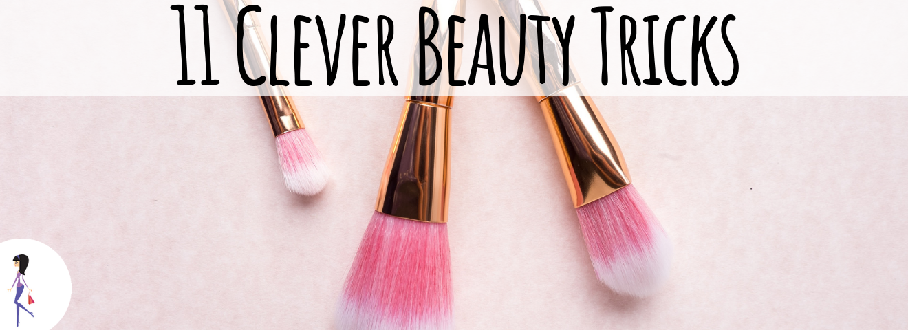 11 Clever Beauty Tricks