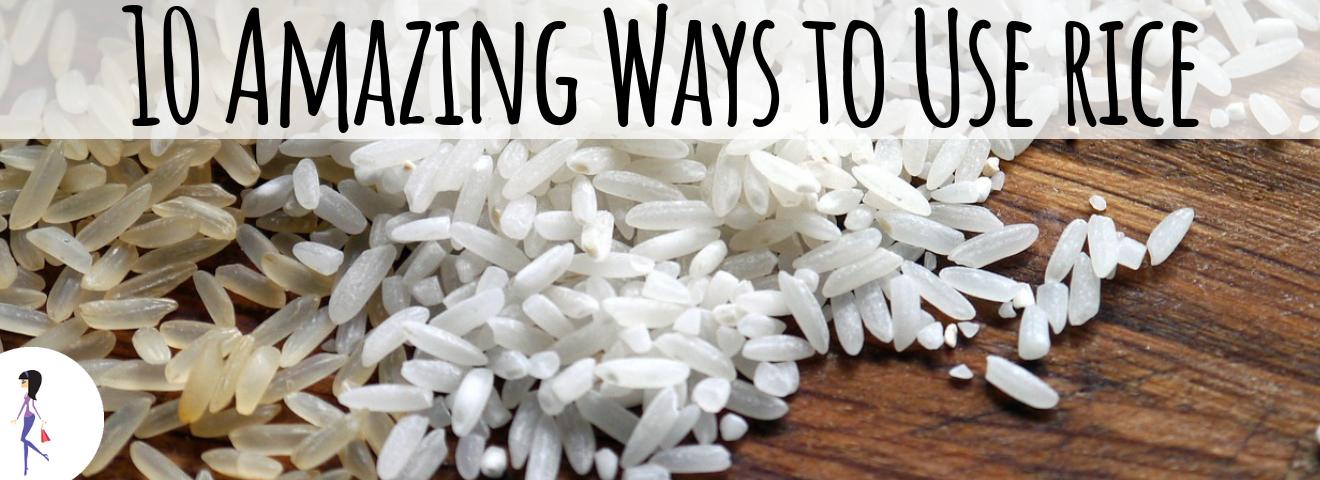 10 Amazing Ways to Use Rice