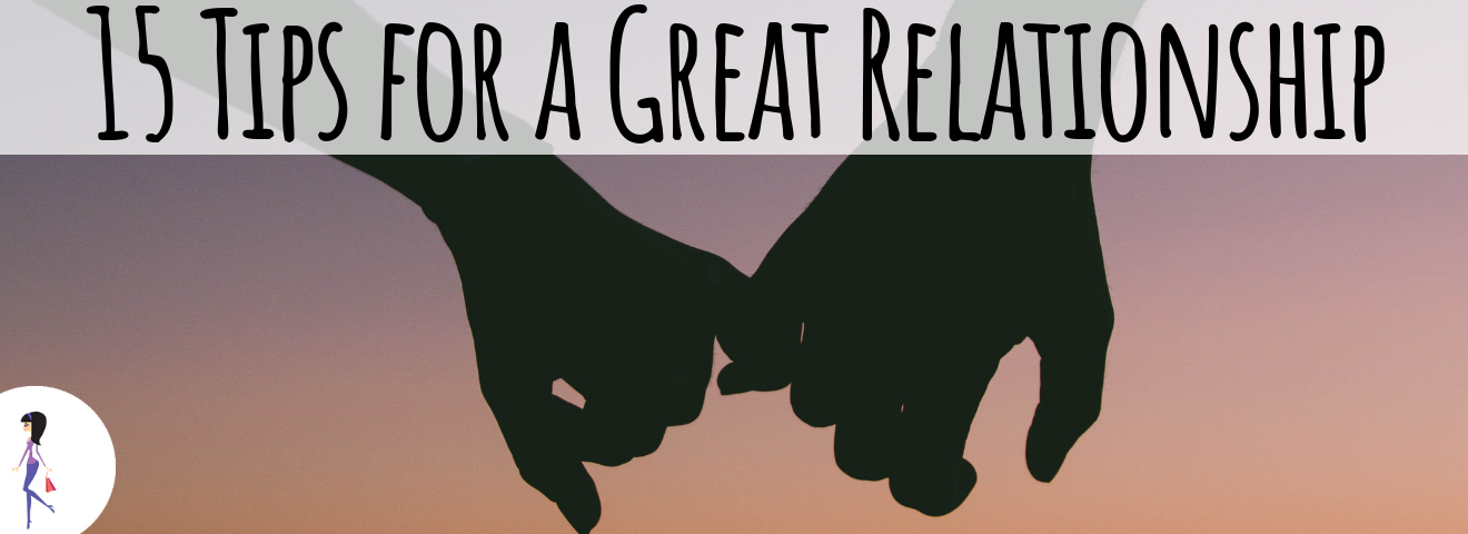 15 Tips for a Great Relationship