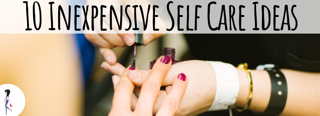 10 Inexpensive Self Care Ideas