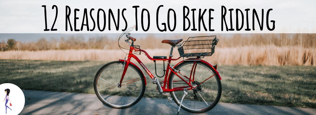 12 Reasons to Go Bike Riding