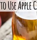 7 More Ways to Use Apple Cider Vinegar