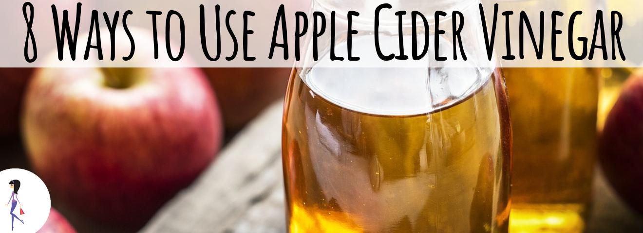 8 Ways to Use Apple Cider Vinegar