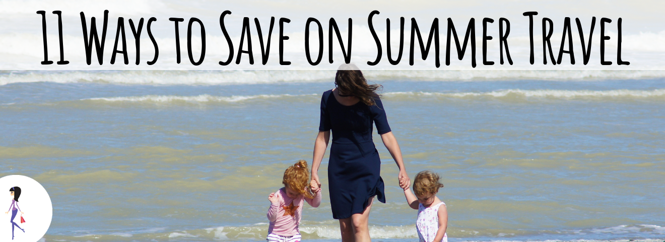11 Ways to Save on Summer Travel