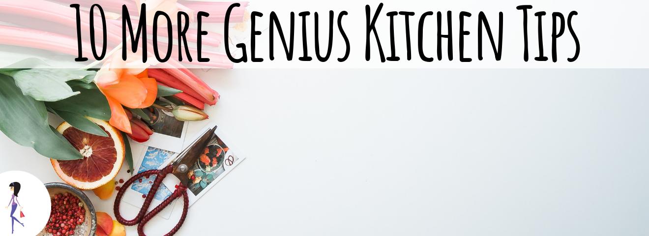 10 More Genius Kitchen Tips