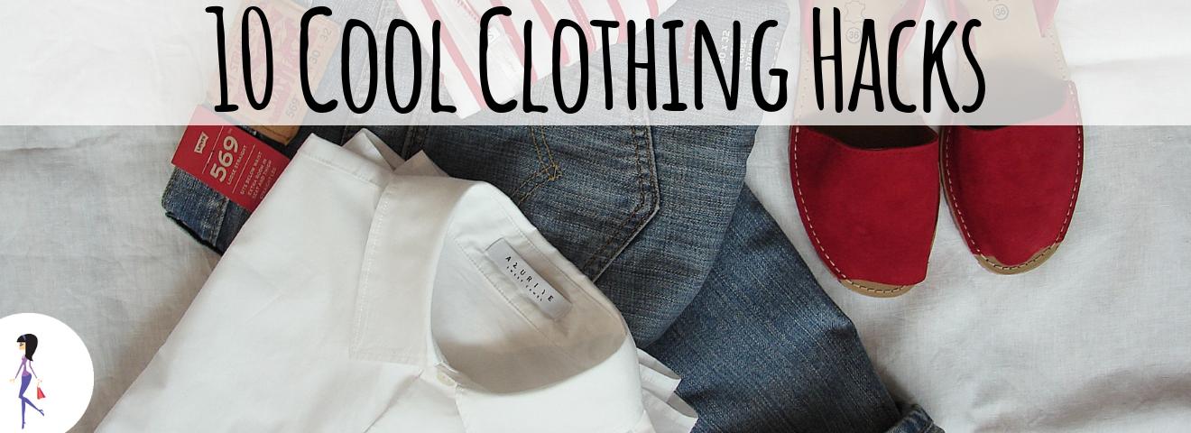 10 Cool Clothing Hacks