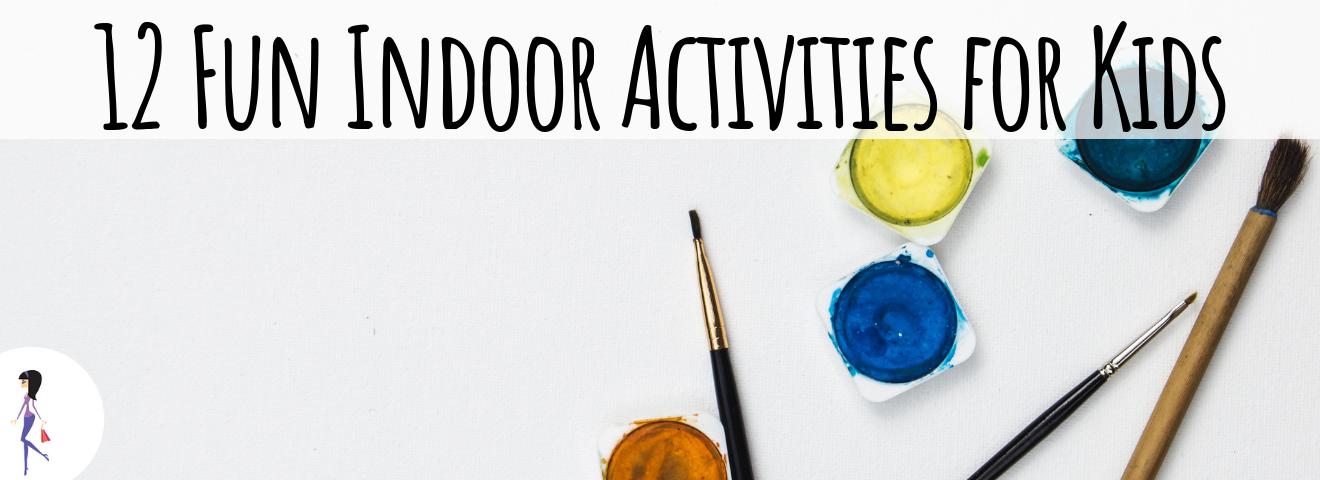 12 Fun Indoor Activities for Kids