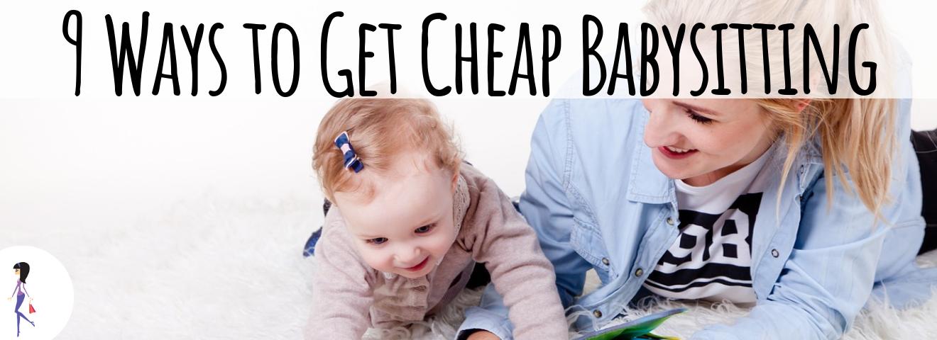 9 Ways to Get Cheap Babysitting