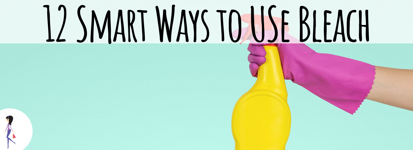 12 Smart Ways to Use Bleach