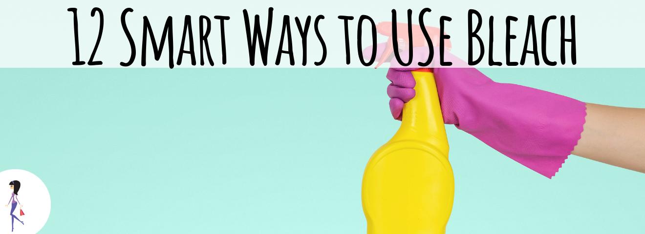 12 Smart Ways to Use Bleach