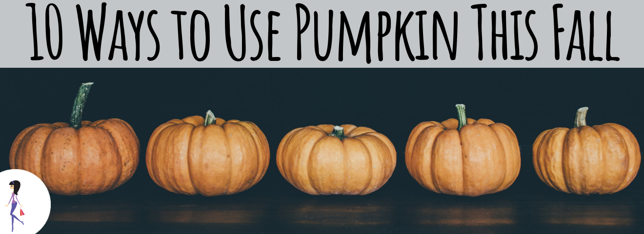 10 Ways to Use Pumpkin This Fall