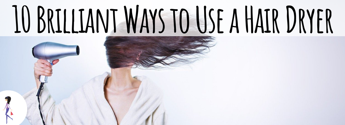 10 Brilliant Ways to Use a Hair Dryer