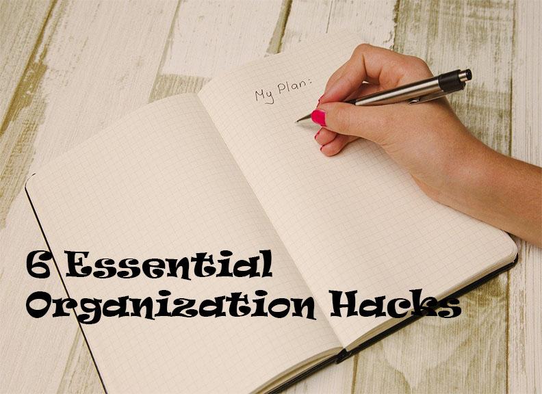6 Essential Organization Hacks