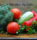 10 Reasons to Eat More Vegetables