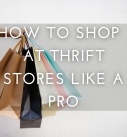 How to Shop at Thrift Stores Like a Pro